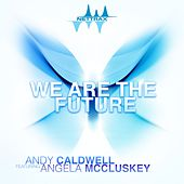 We Are the Future [feat. Angela McCluskey] by Andy Caldwell