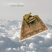 A Different Time by John Medeski