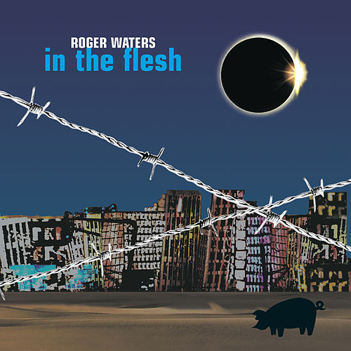 In The Flesh by Roger Waters