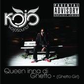 Queen inna di Ghetto (Ghetto Girl) [Remixes] by Kojo