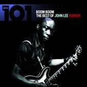101 - Boom Boom: The Best of John Lee Hooker by John Lee Hooker