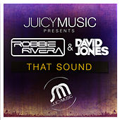That Sound by Robbie Rivera