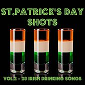 St. Patrick's Day Shots, Vol.2 - 20 Irish Drinking Songs by Various Artists