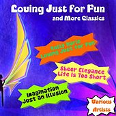Loving Just for Fun and More Classics de Various Artists