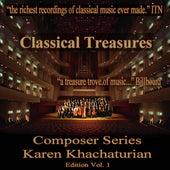Classical Treasures Composer Series: Karen Khachaturian, Vol. 1 by Various Artists
