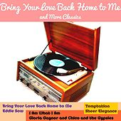 Bring Your Love Back Home to Me and More Classics by Various Artists