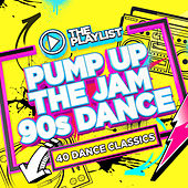The Playlist – Pump Up The Jam 90s Dance by Various Artists