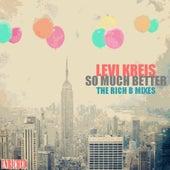 So Much Better (The Rich B Mixes) de Levi Kreis