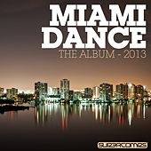 Miami Dance: The Album - 2013 de Various Artists