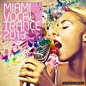 Miami Vocal Trance 2013 by Various Artists