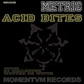 Acid Bites by Metric
