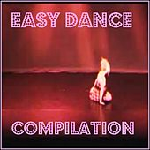 Easy Dance Compilation by Various Artists