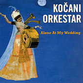 Alone At My Wedding de Kocani Orkestar