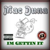 Im Gettin It by Mac Duna