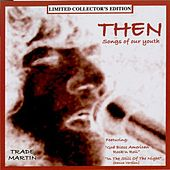 Then ( Songs of Our Youth ) by Trade Martin