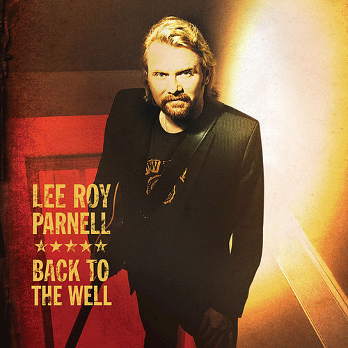 Back To The Well by Lee Roy Parnell