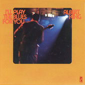 I'll Play The Blues For You by Albert King