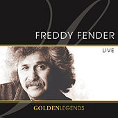 Golden Legends: Freddy Fender Live de Freddy Fender