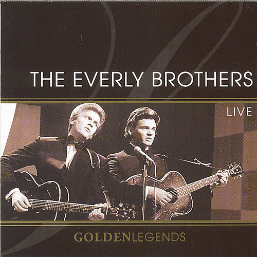 Golden Legends: The Everly Brothers Live by The Everly Brothers