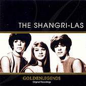 Golden Legends: The Shangri-Las de The Shangri-Las