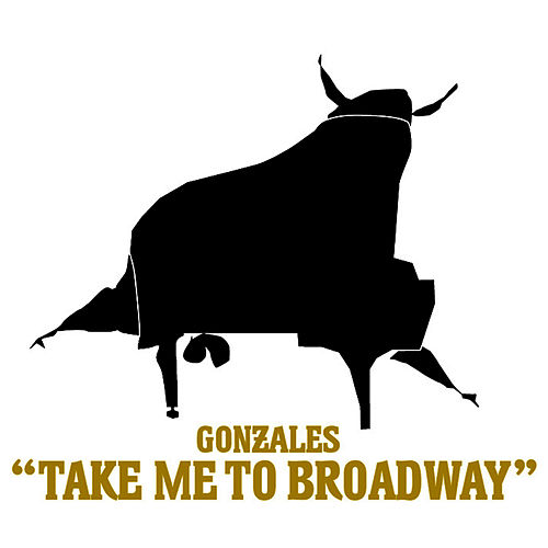 Take Me to Broadway [CD/12'] by Chilly Gonzales