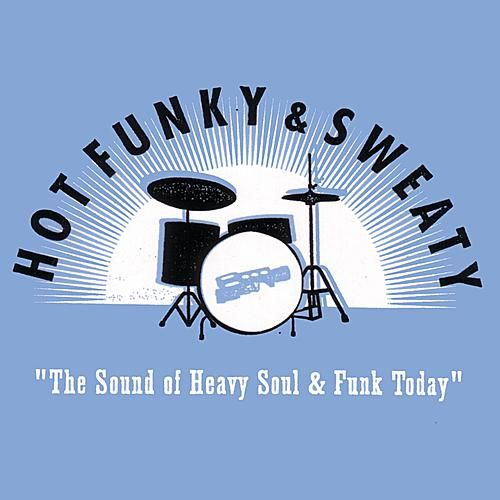 Hot Funky and Sweaty: The Sound Of Heavy Soul and Funk Today by Various Artists