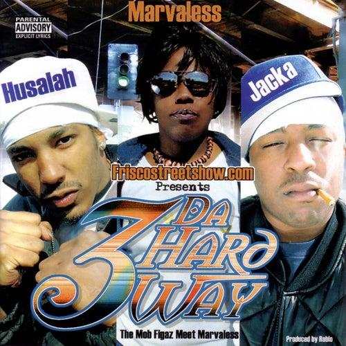 3 Da Hard Way by Mob Figaz (West Coast)