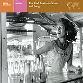 EXPLORER SERIES/MEXICO: THE REAL MEXICO IN MUSIC AND SONG by Various Artists