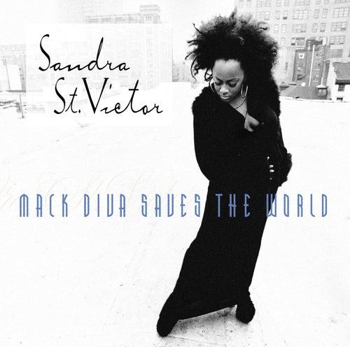 Mack Diva Saves The World by Sandra St. Victor