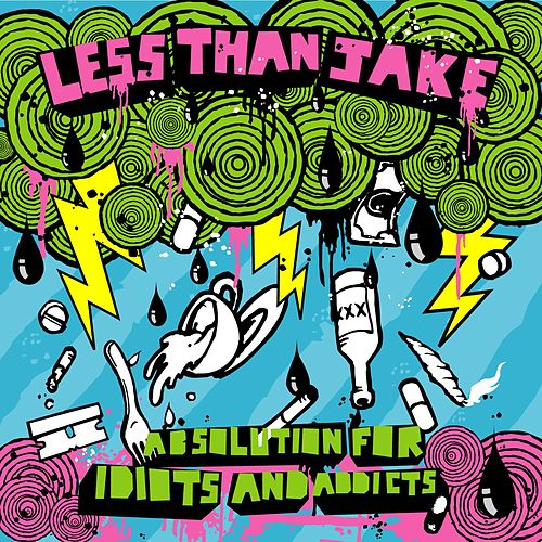 Absolution For Idiots And Addicts by Less Than Jake