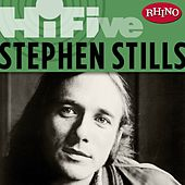 Rhino Hi-Five: Stephen Stills by Stephen Stills