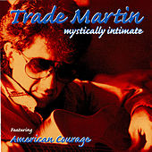 Mystically Intimate by Trade Martin