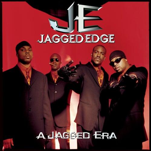 A Jagged Era by Jagged Edge