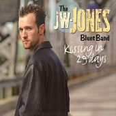 Kissing In 29 Days by JW Jones Blues Band
