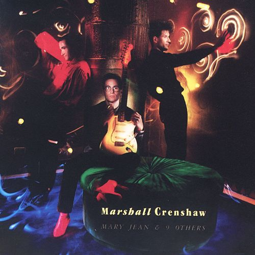 Mary Jean & 9 Others by Marshall Crenshaw