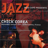 Jazz Cafe Presents Chick Corea by Chick Corea