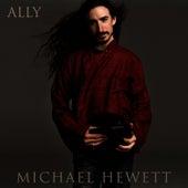 ALLY by Michael Hewett