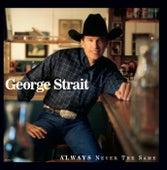 Always Never The Same von George Strait