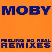 Feeling So Real by Moby