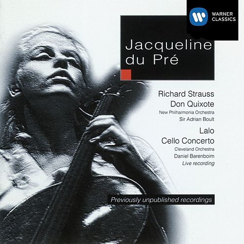 Lalo Cello Concerto; R. Strauss Don Quixote by Jacqueline du Pre