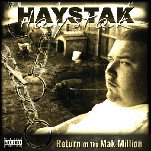 Return of the Mak Million by Haystak