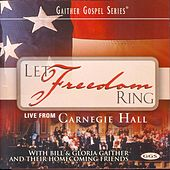 Let Freedom Ring: Live From Carnegie Hall by Bill & Gloria Gaither