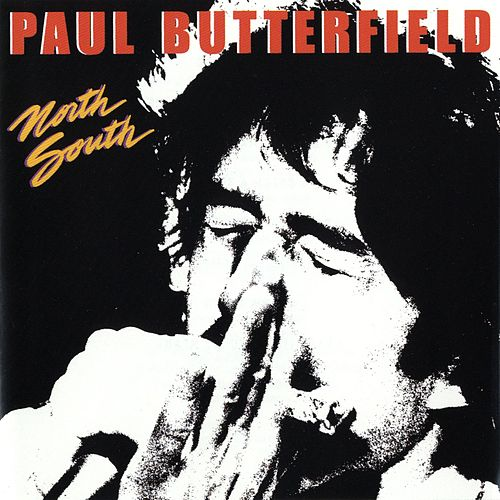 North South by Paul Butterfield