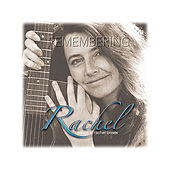 Remembering Rachel: Songs Of Rachel Bissex by Various Artists