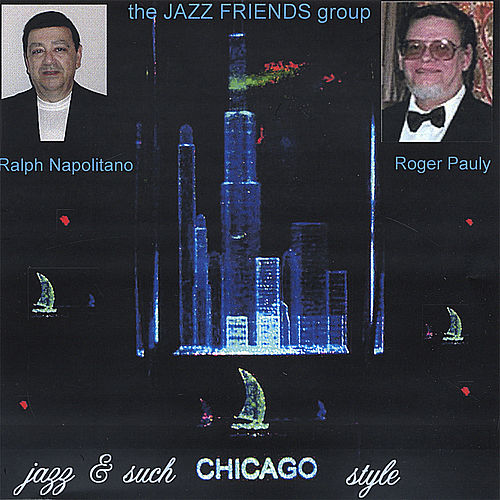 Jazz and Such Chicago Style by ralph napolitano