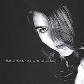 This is Our Time by Chantal Chamberland