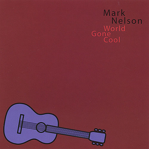 World Gone Cool by Mark Nelson