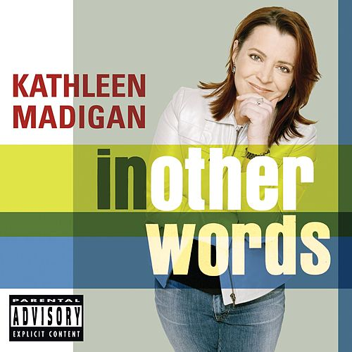 In Other Words by Kathleen Madigan