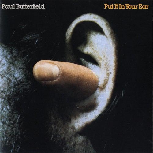 Put It In Your Ear by Paul Butterfield