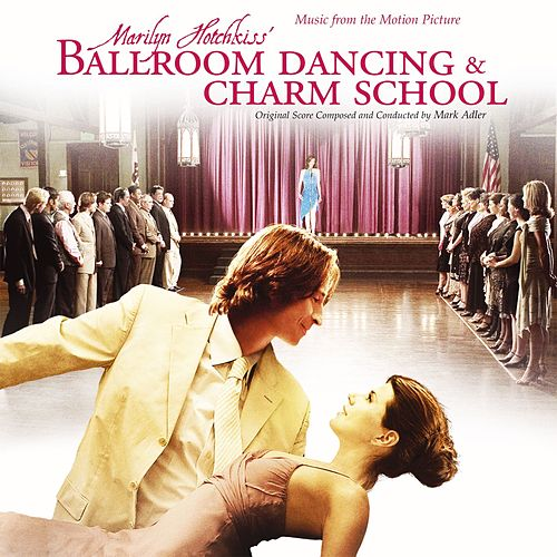 Marilyn Hotchkiss Ballroom Dancing & Charm School by Various Artists